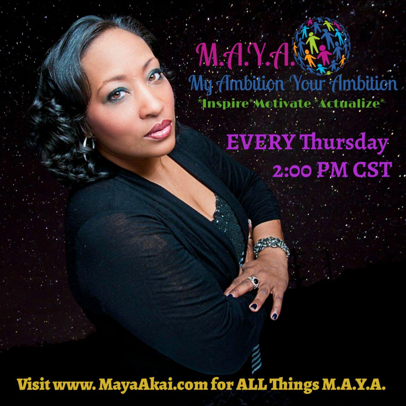 M.A.Y.A: My Ambition Your Ambition