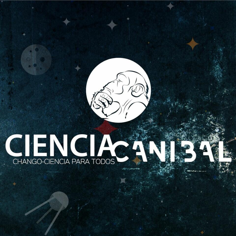 El Podcast de Ciencia Caníbal