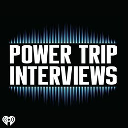 The Power Trip Interviews