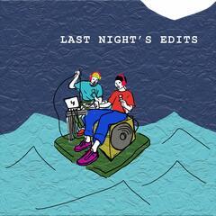 Last Night's Edits