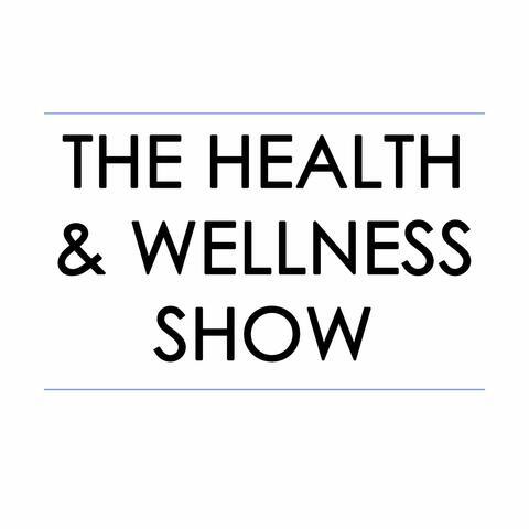 The Health & Wellness Show