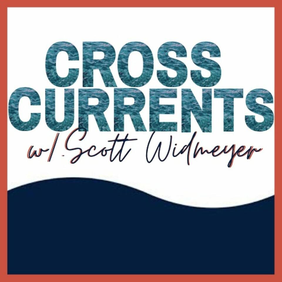 NPR Cross Currents with Scott Widmeyer