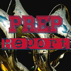The Prep Report