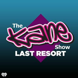 The Kane Show's Last Resort