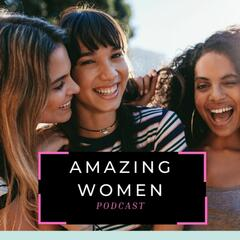 Amazing Women Podcast