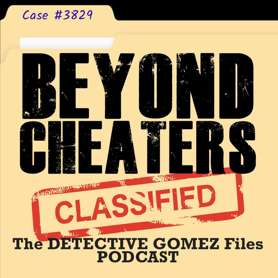 Beyond Cheaters: Detective Gomez Files