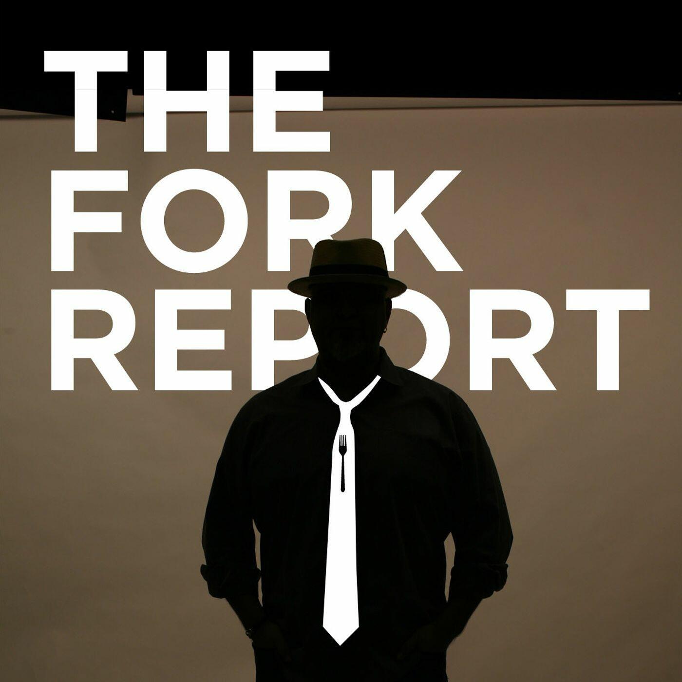 The Fork Report w Neil Saavedra