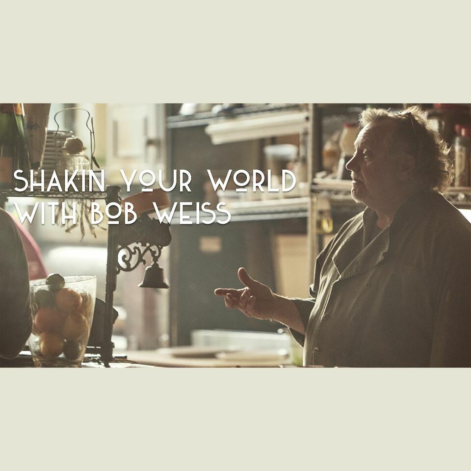 Shakin' Your World with Bob Weiss