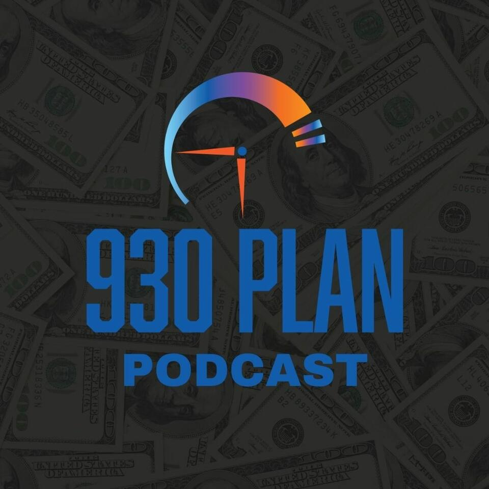 THE 930 PLAN PODCAST