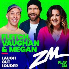 Fletch, Vaughan & Megan Podcast - 3rd May 2021 - Fletch, Vaughan & Megan on ZM