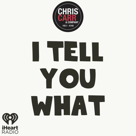 Chris Carr & Company's I Tell You What