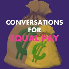 Conversations for Equal Pay