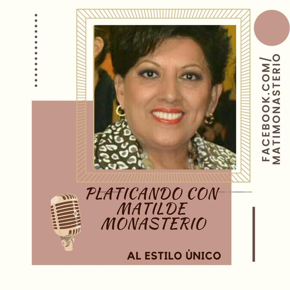 Platicando con Matilde Monasterio