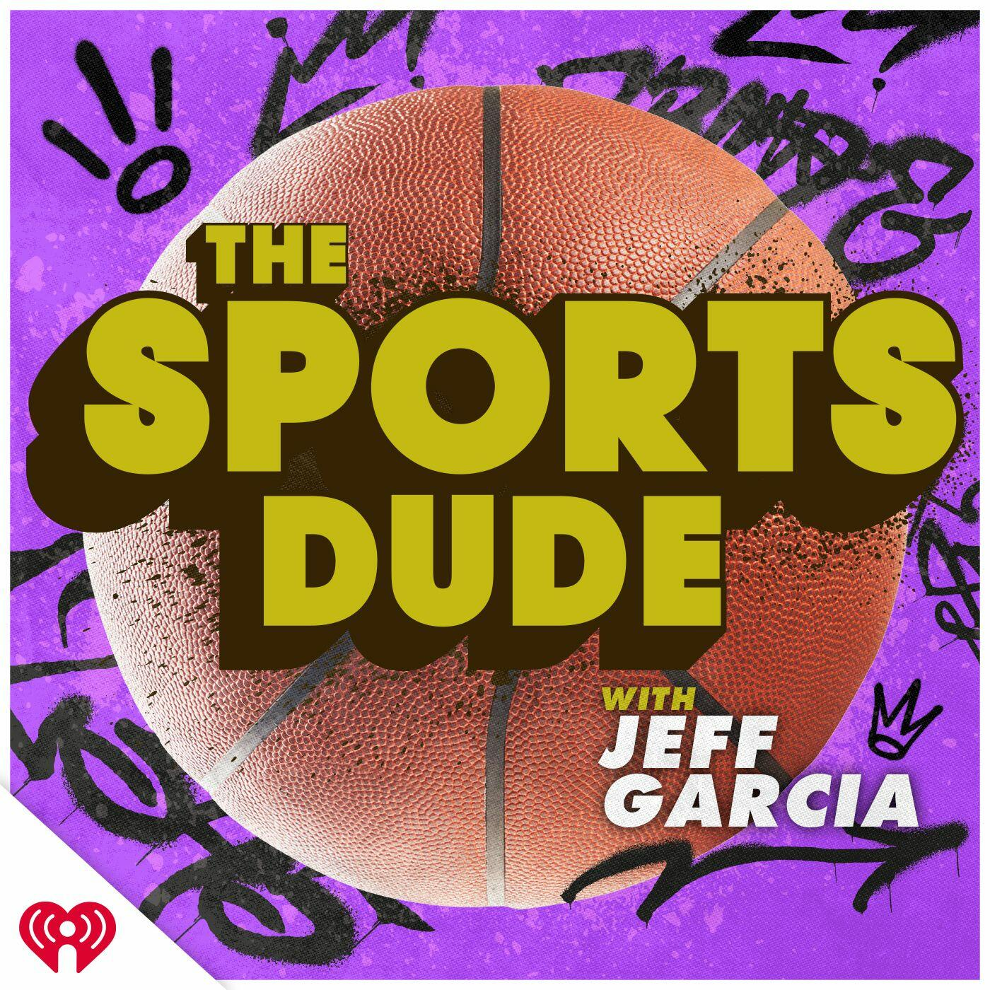 The Sports Dude with Jeff Garcia