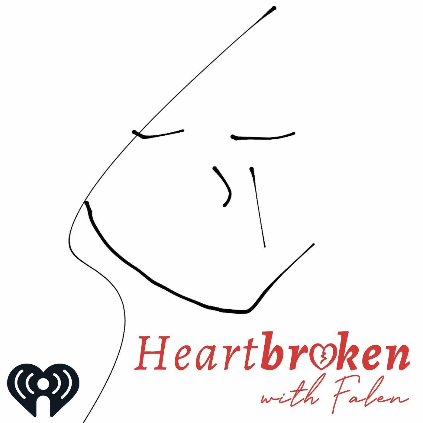 Heartbroken with Falen