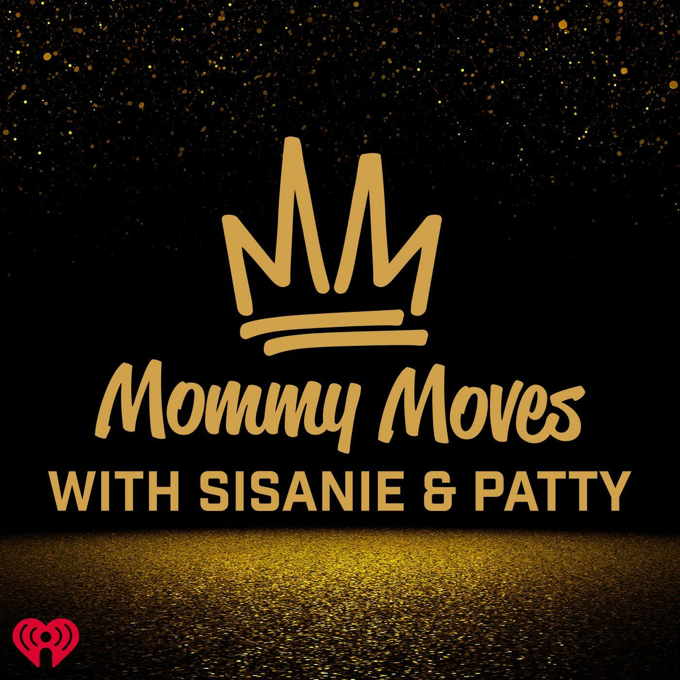 Listen Free to Mommy Moves with Sisanie and Patty on iHeartRadio Podcasts | iHeartRadio
