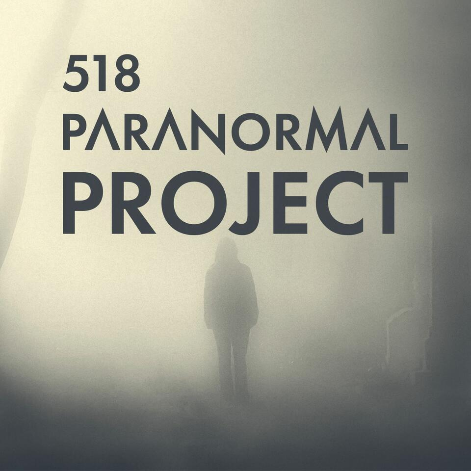 The 518 Paranormal Project