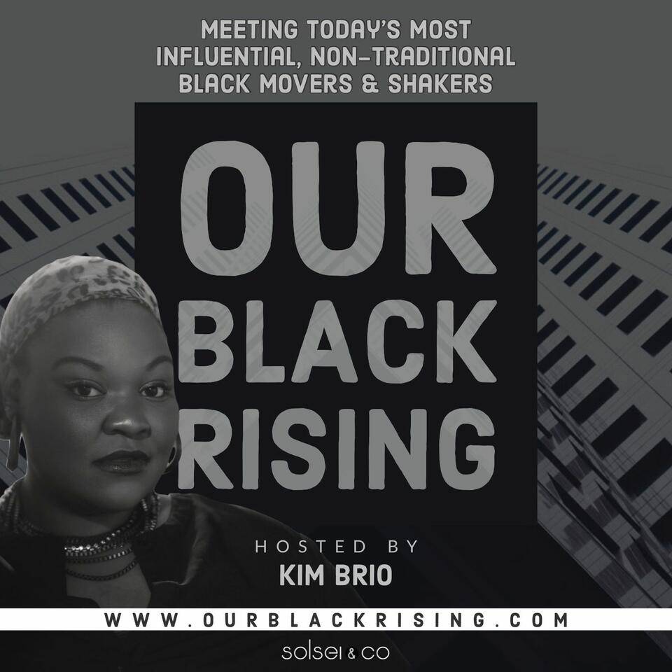 Our Black Rising with Kim Brio
