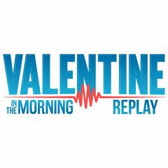 Valentine In The Morning Podcast