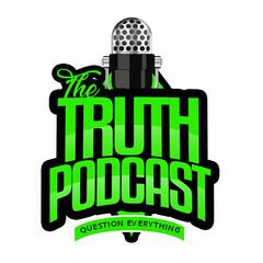 The Truth Podcast: Question Everything