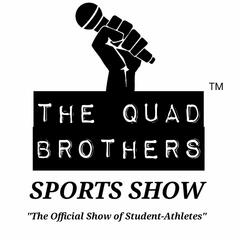 The Quad Brothers Sports Show