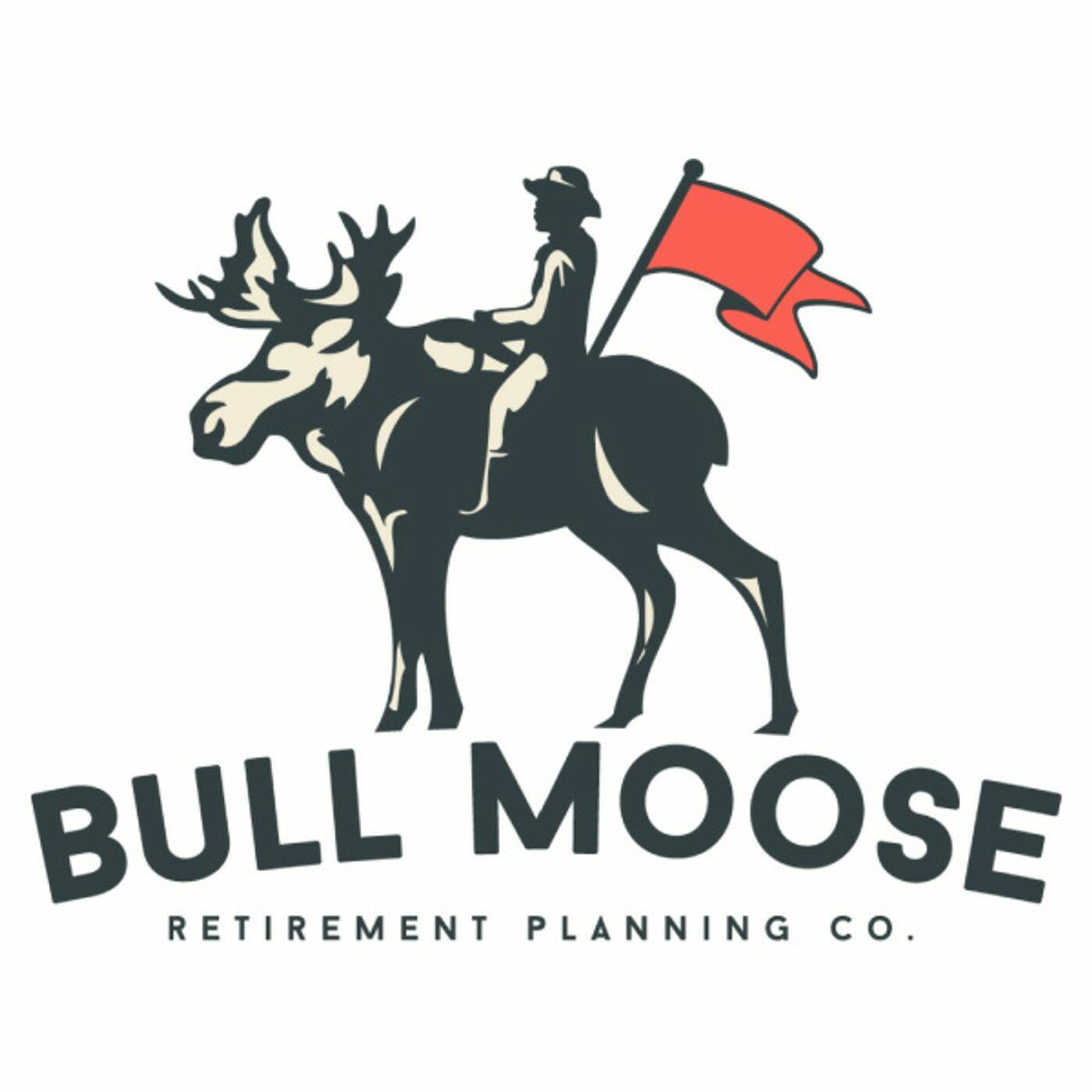 Bull Moose Retirement Show