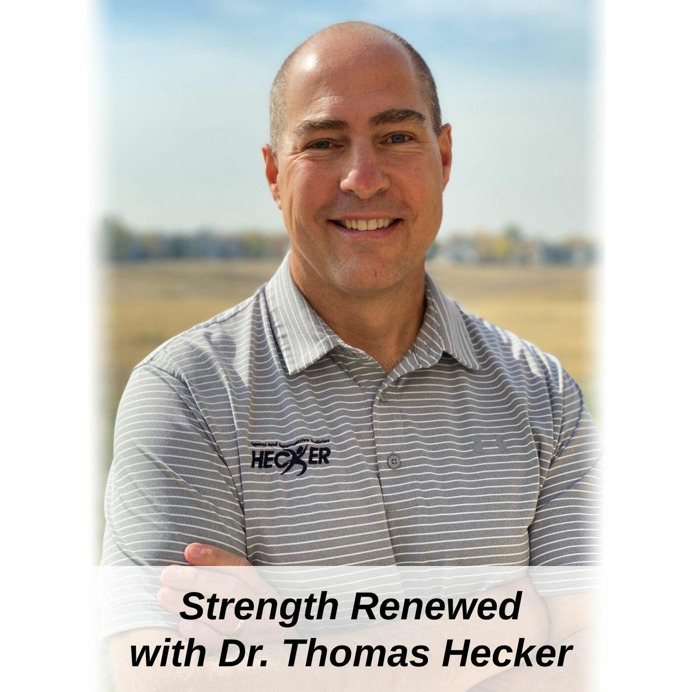 Strength Renewed with Dr. Thomas Hecker