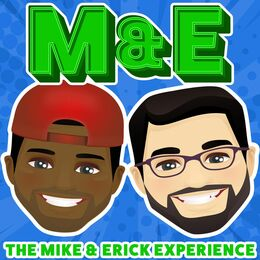 The Mike and Erick Experience