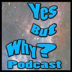 Yes But Why ep 209 Steven Morgan is bursting with comedy goodness! - Yes But Why Podcast