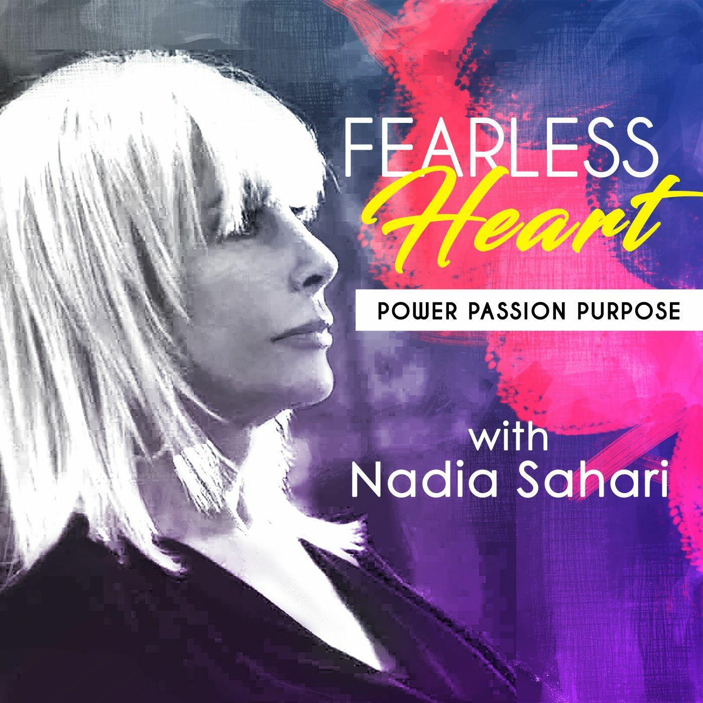 FEARLESS HEART with Nadia Sahari