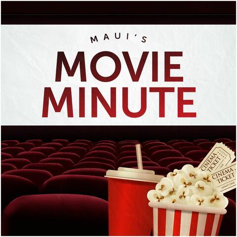 Maui's Movie Minute