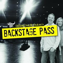 Officer Don & DeAnn's Backstage Pass