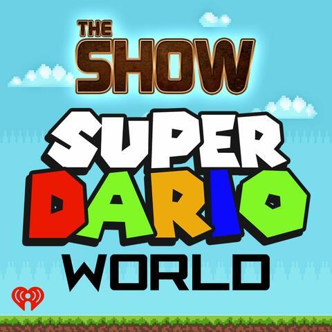 The Show Presents Super Dario World