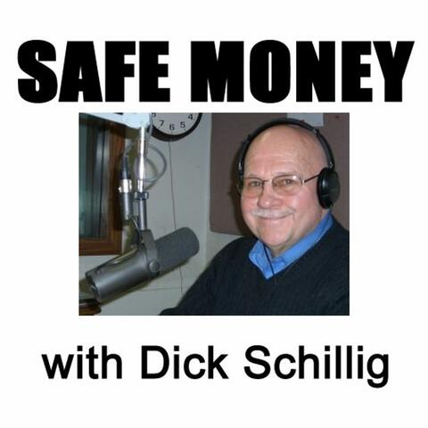 Safe Money with Dick Schillig
