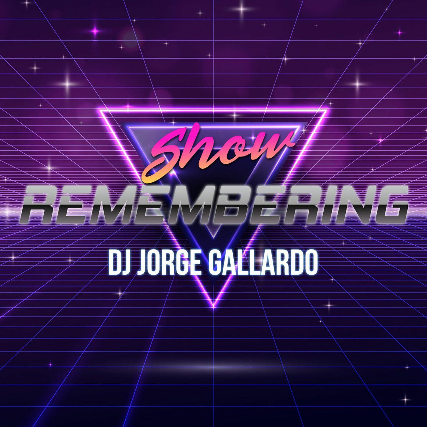 Remembering Show By DJ Jorge Gallardo