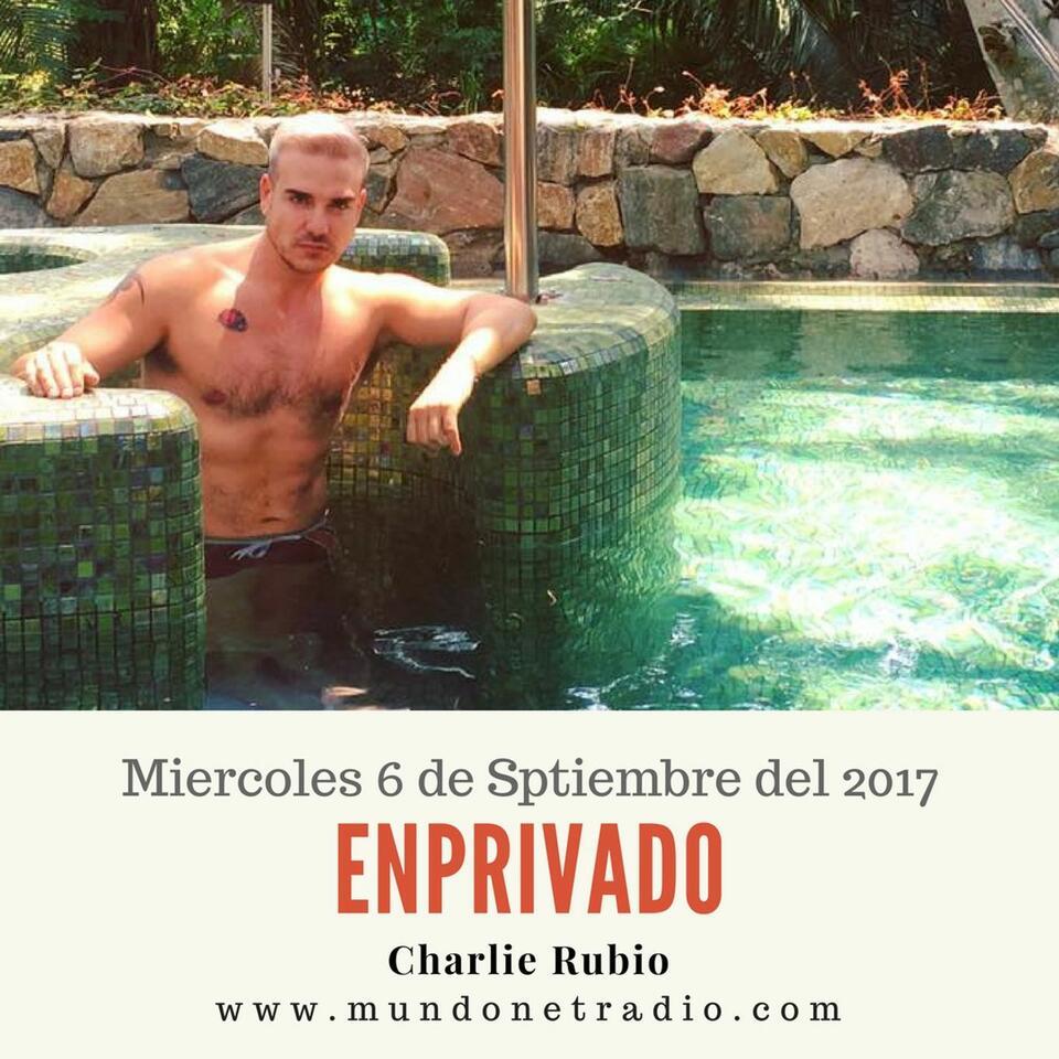 EnPrivado con Charlie Rubio