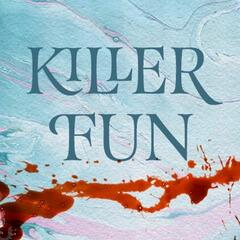 Listen to Killer Fun - Number One | Killer Fun | Podcasts | iHeartRadio