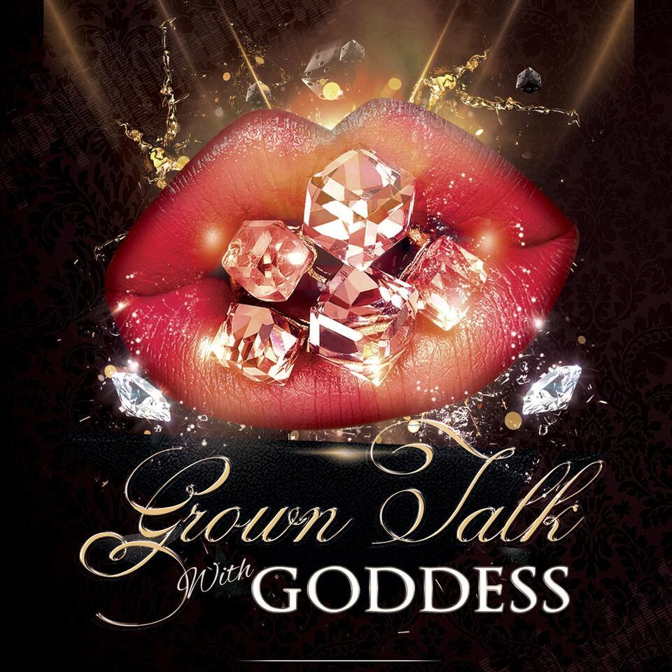 Grown Talk with Goddess