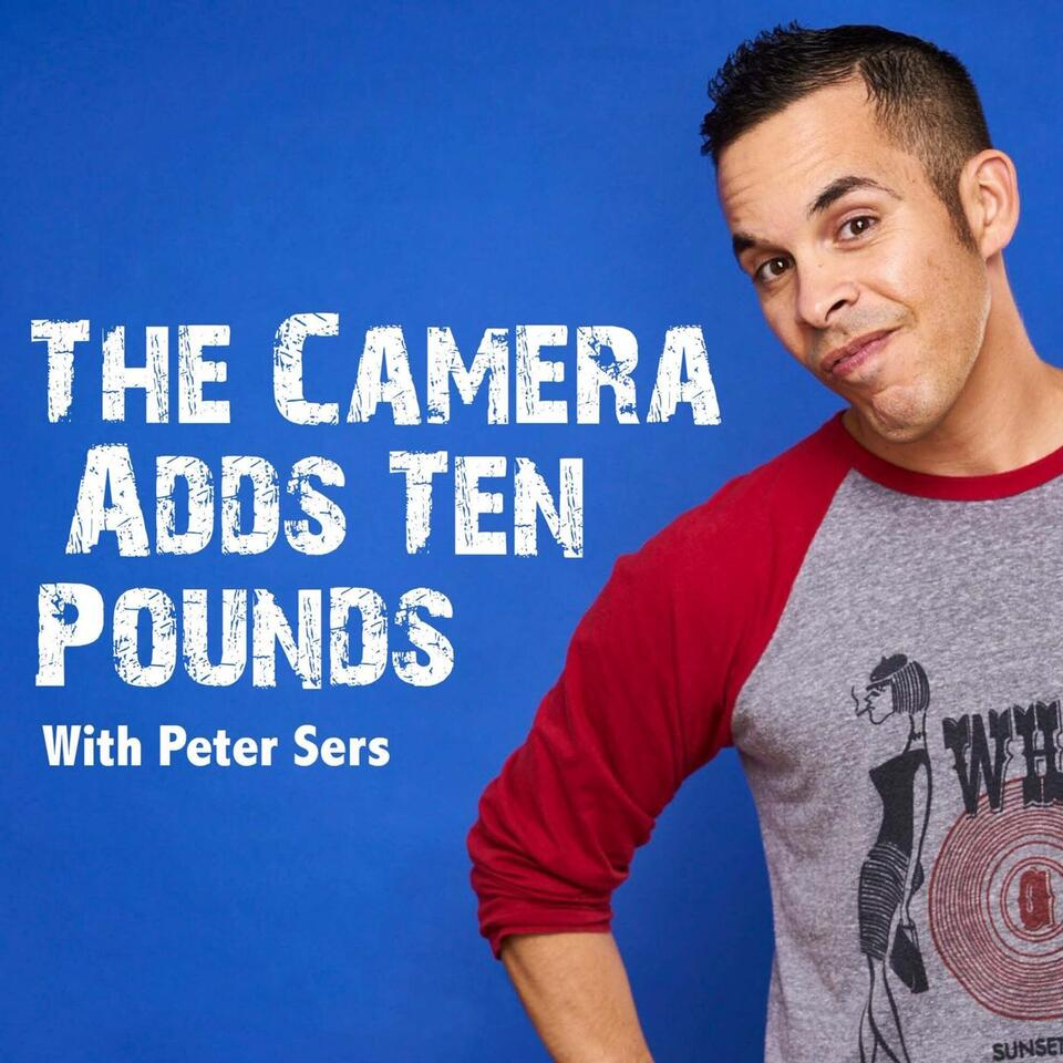 The Camera Adds Ten Pounds w/Peter Sers