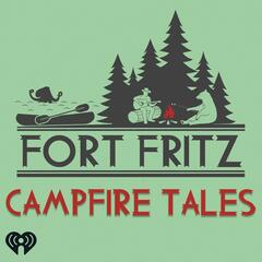 Fort Fritz:  Campfire Tales