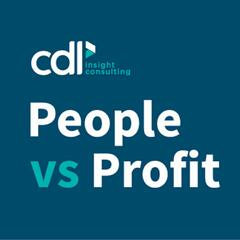 Episode Four: Who helps the helpers? What happens when HR gets made redundant - CDL People Vs Profit Podcast