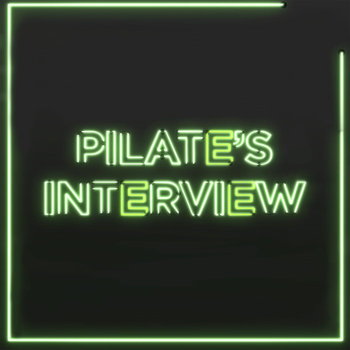 Pilate's Interview