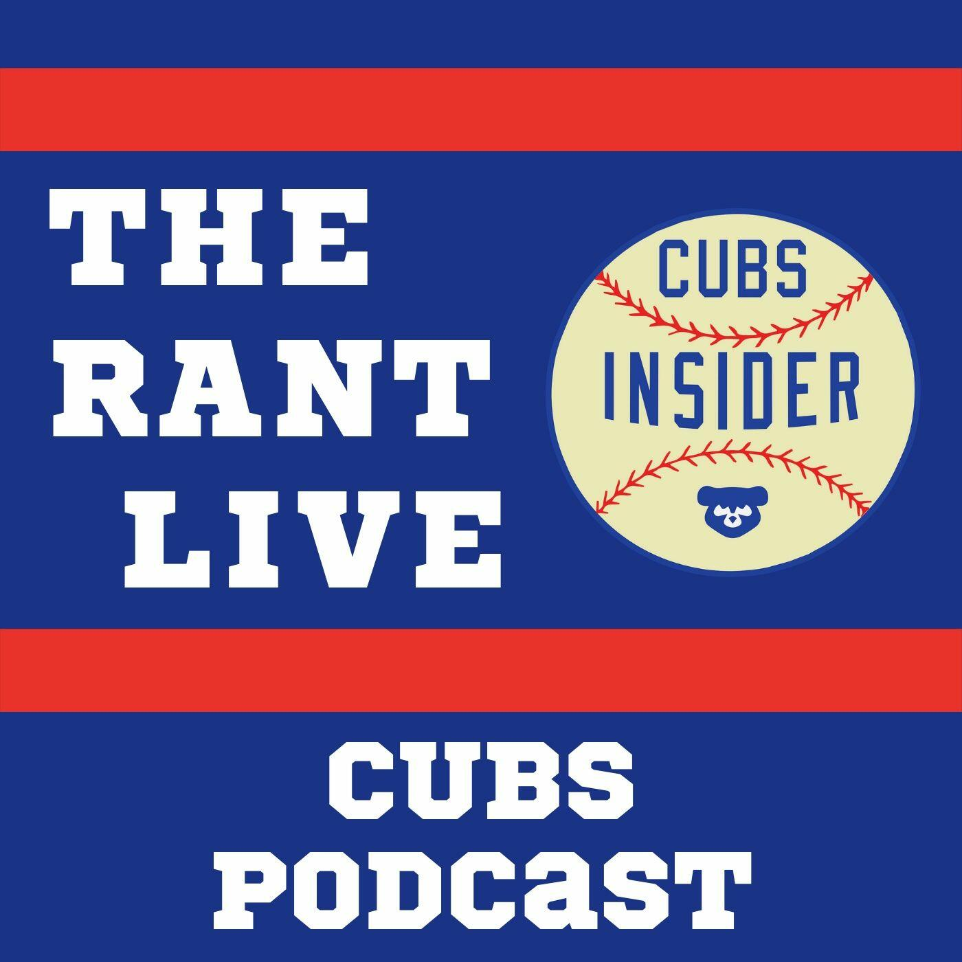 The Rant Live - Chicago Cubs Podcast