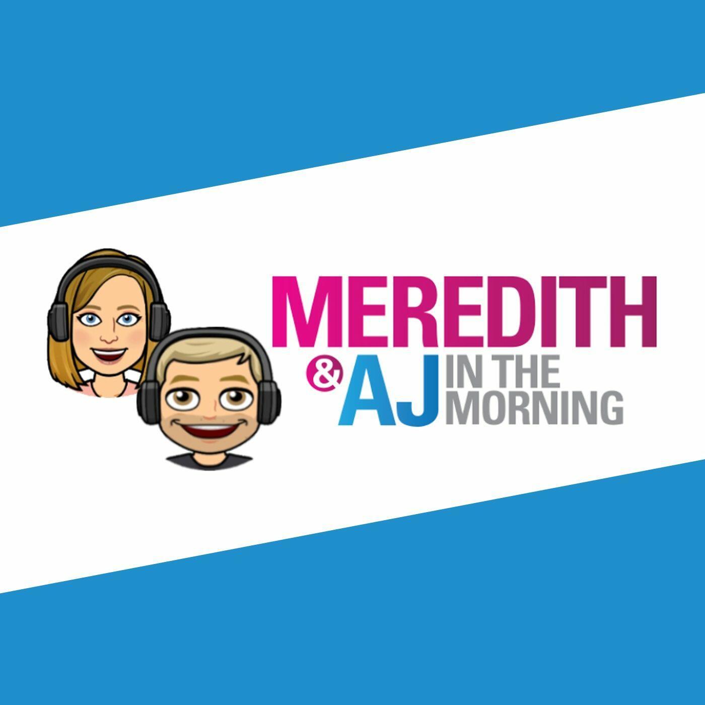 Meredith & AJ Show