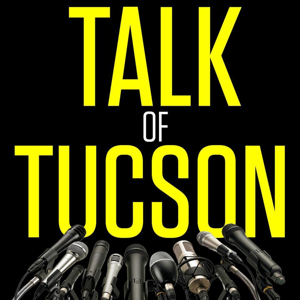 Talk of Tucson