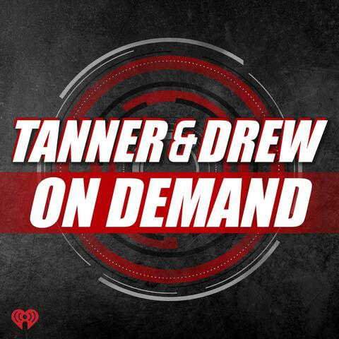 Tanner & Drew On Demand
