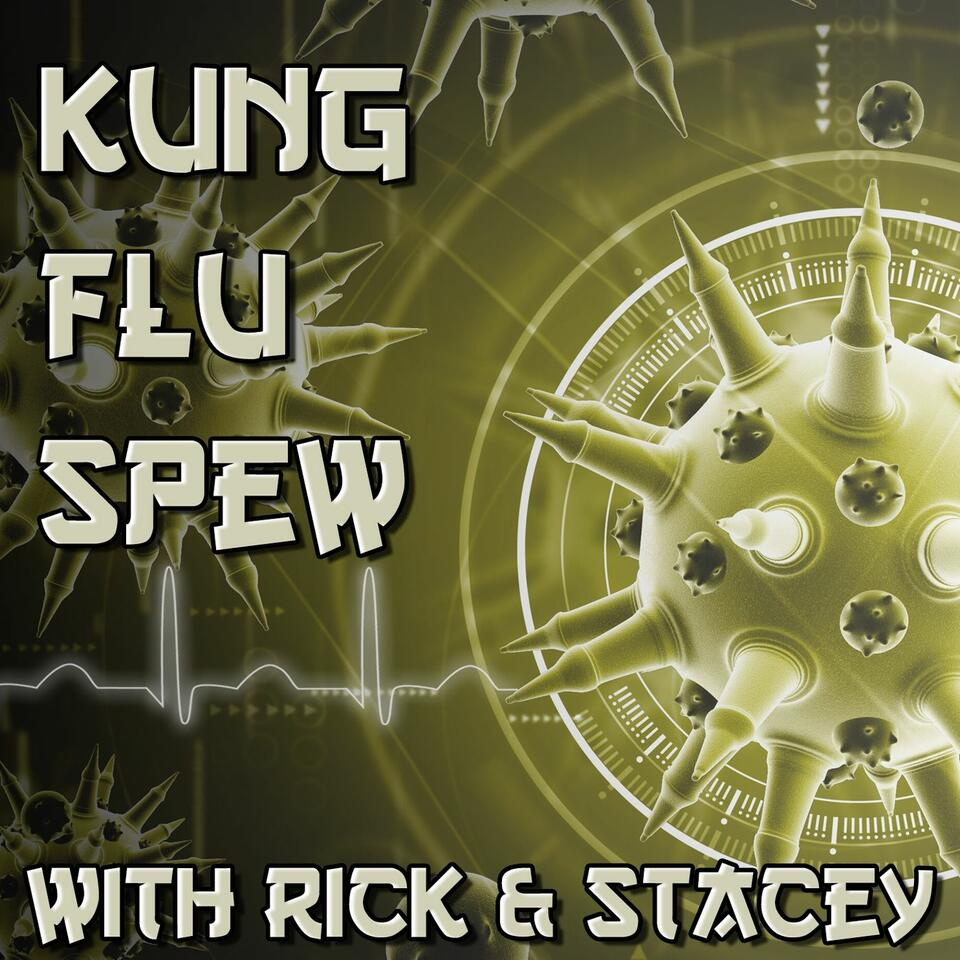 The Kung Flu Spew