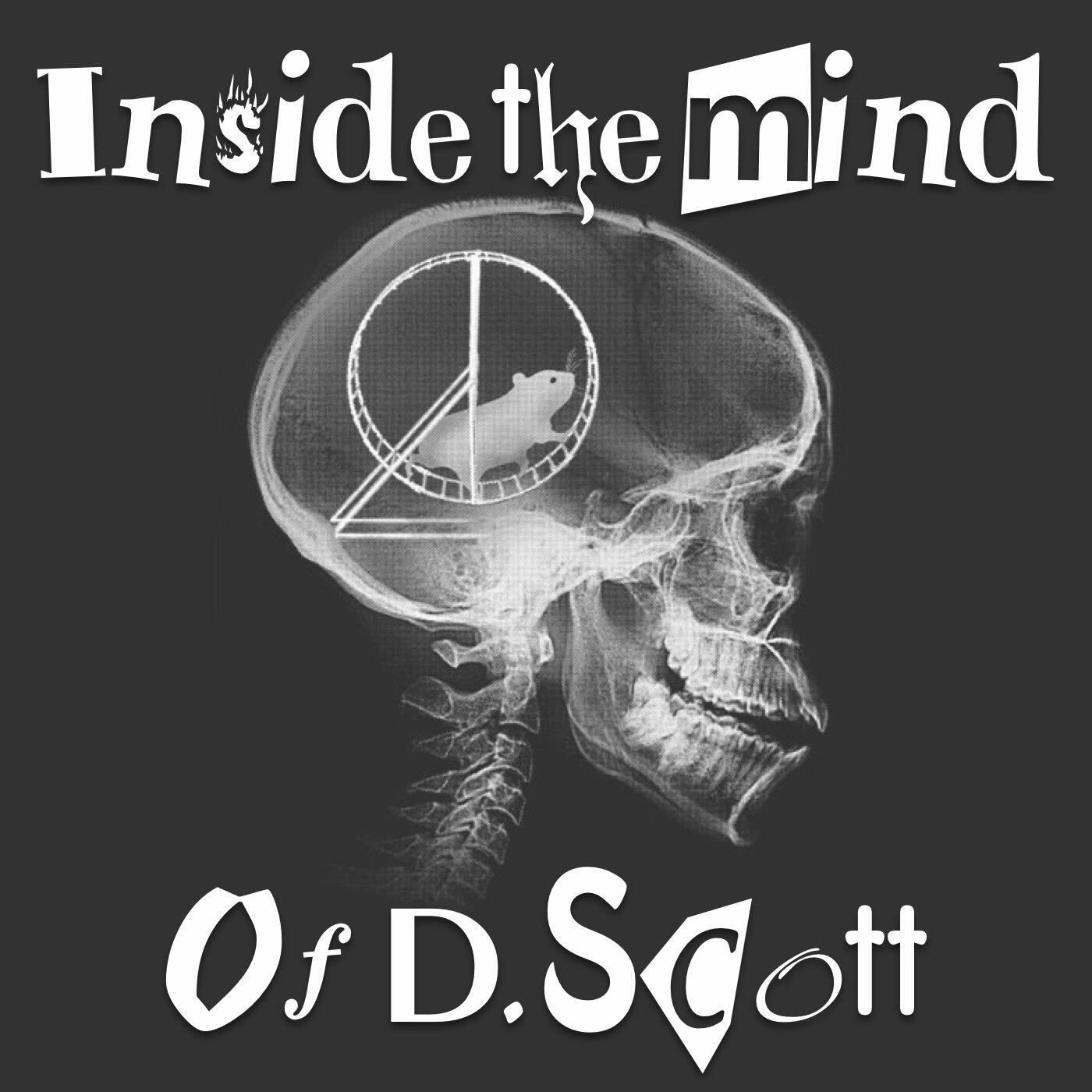 Inside The Mind Of D. Scott
