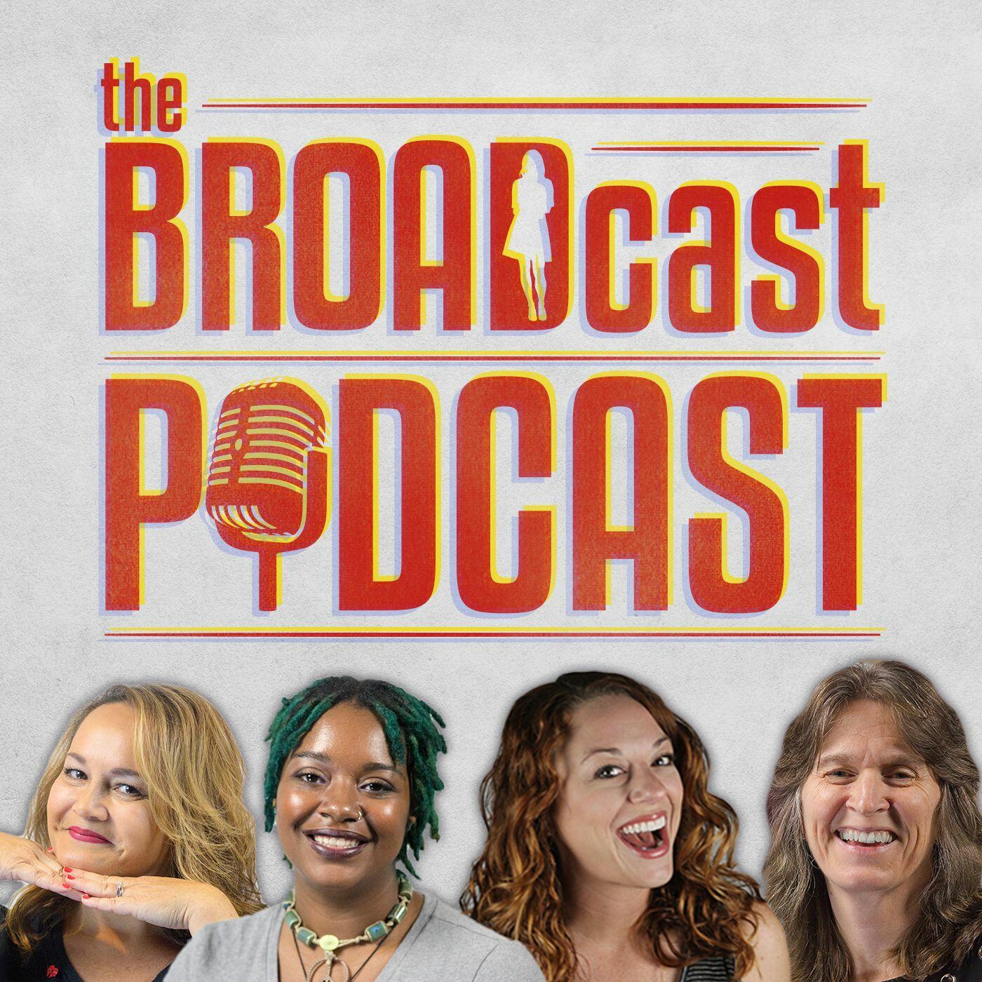 The BROADcast Podcast