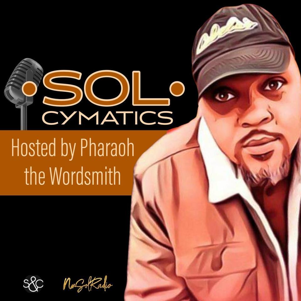 Sol Cymatics with Pharaoh the Wordsmith